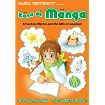 Kana De Manga: The Fun, Easy Way To Learn The ABCs Of Japanese
