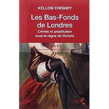 Les Bas-Fonds de Londres : Crime et prostitution sous le règne de Victoria