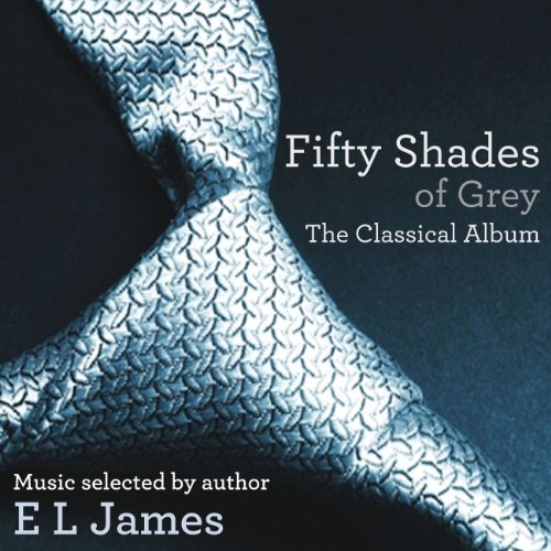 Fifty Shades Of Grey: The Clas...