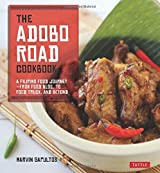 The Adobo Road Cookbook: A Filipino Food Journey-From Food Blog, to Food Truck, and Beyond [Filipino Cookbook, 99 Recipes] by Marvin Gapultos (2013-05-07)