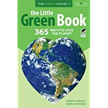 The Little Green Book: 365 Ways to Love the Planet (Green House) by Joseph Provey (2009-01-01)