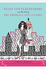 Diane Von Furstenberg and the Tale of the Empress's New Clothes (Fashion Fairytale 3) Hardcover