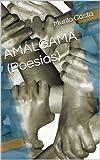 AMÁLGAMA (Poesias) (Portuguese Edition)
