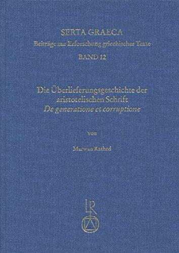 die-uberlieferungsgeschichte-der-aristotelischen-schrift-de-generatione-et-corruptione-serta-graeca-