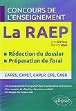 La Reconnaissance des Acquis de l'Enseignement Professionnel (RAEP) Concours de l'Enseignement Rédaction du Dossier Préparation de l'Oral...