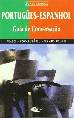 Portugûes-Espanhol Guia de Conversaçao: Frases, Vocabulario y Termos Usuais (Español para Extranjeros)