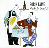 Songtexte von Robin Laing - Whisky for Breakfast