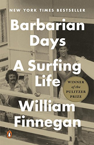 Barbarian Days: A Surfing Life (English Edition) por William Finnegan