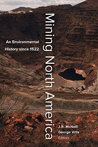 mining-north-america-an-environmental-history-since-1522