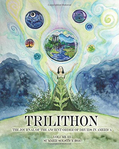 trilithon-the-journal-of-the-ancient-order-of-druids-in-america-volume-iii-summer-solstice-2016