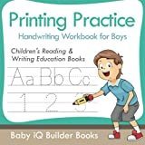 Printing Practice Handwriting Workbook for Boys : Children's Reading & Writing Education Books