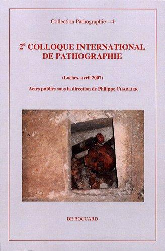 2e colloque international de pathographie : Loches, avril 2007 par Philippe Charlier