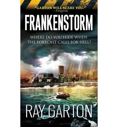 [(Frankenstorm)] [ By (author) Ray Garton ] [June, 2014]