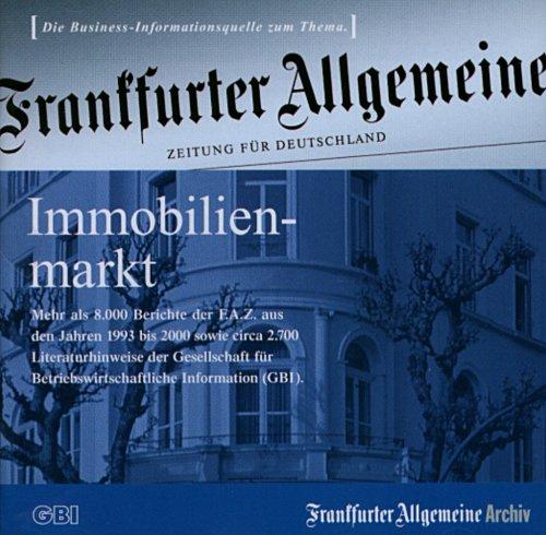 F.A.Z. Immobilienmarkt, 1 CD-ROMMehr als 8.000 Berichte der F.A.Z. aus d. Jahren 1993 bis 2000 sowie ca. 2.700 Literaturhinweise der Gesellschaft für Betriebswirtschaftliche Information (GBI). Für Windows 95/98/NT 4.0 (Als D Z)
