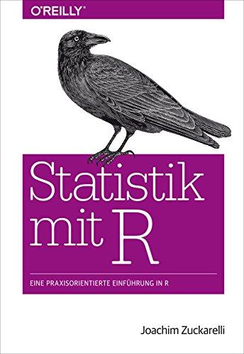 Statistik mit R: Eine praxisorientierte Einführung in R