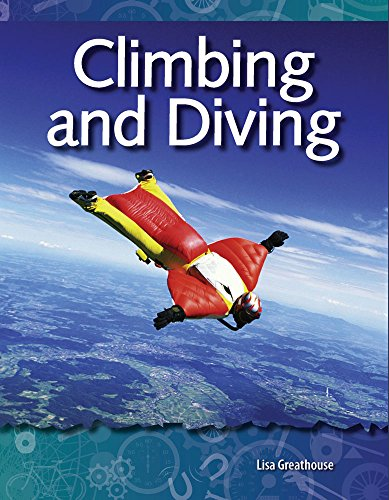 Climbing and Diving (Science Readers: A Closer Look) (English Edition) por Teacher Created Materials