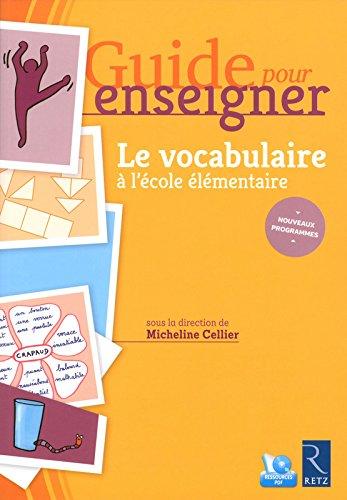 Guide pour enseigner le vocabulaire  l'cole lmentaire + CD-Rom