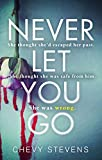 Never Let You Go: A heart-stopping psychological...