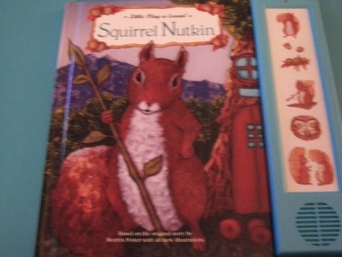 Squirrel Nutkin (Little Play-a-Sound Book) [Hardcover] by Toast, Sarah (Adapt...