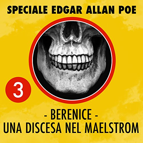 Berenice / Una discesa del Maelstrom (Speciale Edgar Allan Poe 3)  Audiolibri