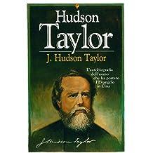 J. Hudson Taylor. L'autobiografia dell'uomo che ha portato l'evangelo in Cina