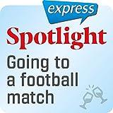 Spotlight express - Ausgehen: Wortschatz-Training Englisch - Sich ein Fußballspiel ansehen
