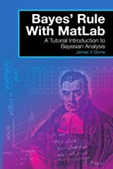 Bayes' Rule With MatLab: A Tutorial Introduction to Bayesian Analysis by James V. Stone (2015-07-30) Paperback