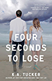 Four Seconds to Lose: A Novel (The Ten Tiny Breaths Series Book 3)