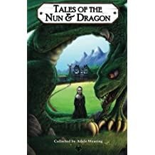 Tales of the Nun & Dragon: Volume 1 (Bushy Tales)
