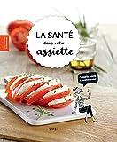 Telecharger Livres La sante dans votre assiette (PDF,EPUB,MOBI) gratuits en Francaise