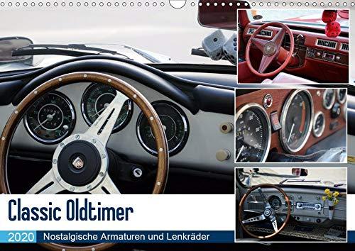Classic Oldtimer - Nostalgische Armaturen und Lenkräder (Wandkalender 2020 DIN A3 quer): Die Oldtimer der 50er, 60er und 70er Jahre! Eine ... 14 Seiten ) (CALVENDO Mobilitaet)