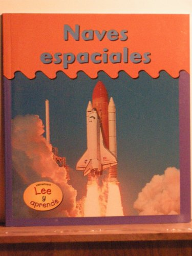Naves Espaciales/Spacecraft (Ruedas, Alas Y Agua) por Heather Miller