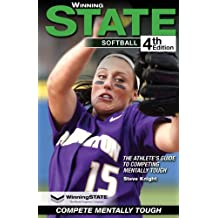 WinningSTATE-Softball: The Athlete's Guide To Competing Mentally Tough (4th Edition) (English Edition)