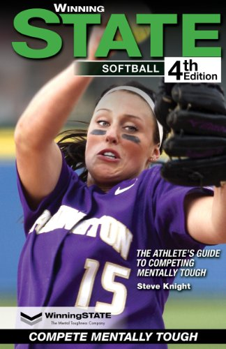 WinningSTATE-Softball: The Athlete's Guide To Competing Mentally Tough (4th Edition) (English Edition) por Steve Knight