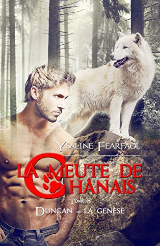 La meute de Chânais tome 5: Duncan - la genèse por Ysaline Fearfaol