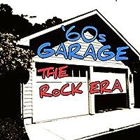 '60s Garage: The Rock Era