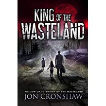 King of the Wasteland: Follow-up to Knight of the Wasteland (English Edition)