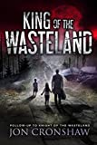 King of the Wasteland: Book 3 of the post-apocalyptic survival series