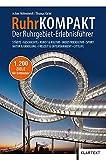 RuhrKOMPAKT: Der Ruhrgebiets-Erlebnisführer