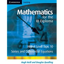 Mathematics for the IB Diploma Higher Level: Series and Differential Equations