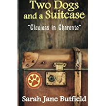 Two Dogs and a Suitcase: Clueless in Charente by Sarah Jane Butfield (2014-07-30)