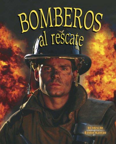 Bomberos al Rescate (Mi Comunidad Y Quienes Contribuyen a Ella/My Community and Its Helpers) por Bobbie Kalman