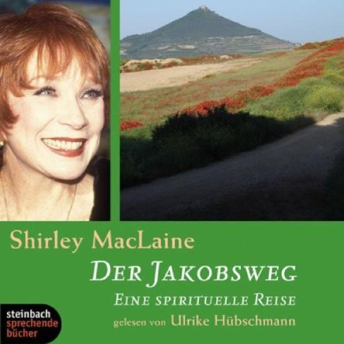 Preisvergleich Produktbild Der Jakobsweg. Eine spirituelle Reise. 4 CDs mit O-Ton von Shirley MacLaine