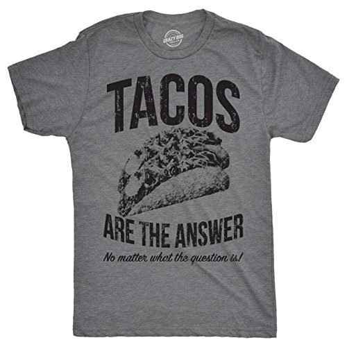 Crazy Dog Tshirts - Mens Tacos Are The Answer Tshirt Funny Sarcastic Cinco De Mayo Tequila Tee for Guys (Dark Heather Grey) - S - Herren - S