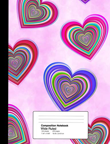 Composition Notebook Wide Ruled  7.44 x 9.69 Inches 100 sheets / 200 pages: Groovy Valentine Hearts (Hearts-taschenbuch Kaleidoscope)