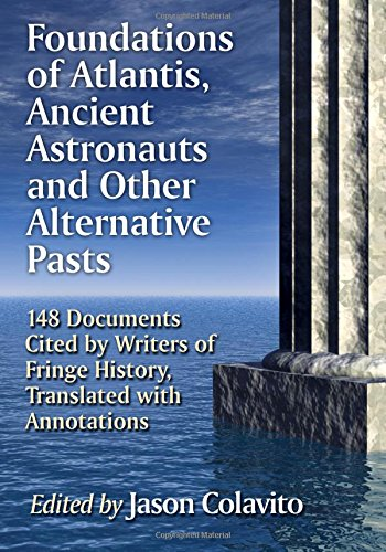 Foundations of Atlantis, Ancient Astronauts and Other Alternative Pasts -