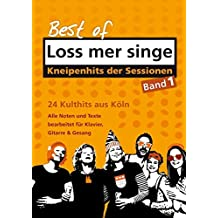Best of - Loss mer singe, Band 1: Kneipenhits der Sessionen - 24 Kulthits aus Köln