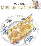 Miel de printemps   Wabbes, Marie (1934-....). Auteur