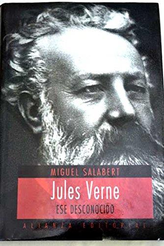 Jules verne, ese desconocido (Libros Singulares) por Miguel Salabert
