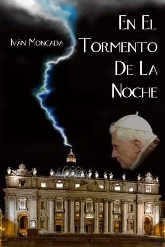 En El Tormento De La Noche: El secreto de la renuncia de Benedicto XVI